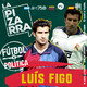 Luis Figo en Fútbol y Política - 15 ago 20