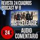 Justice League: Audiocomentario en vivo (Podcast #8) - Revista 24 Cuadros