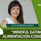 MINDFUL EATING, ALIMENTACIÓN CONSCIENTE - Lucía Rodríguez, Psicóloga (12a F. Alimentación y Salud)