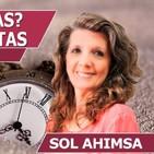 ¿DESEAS SABER MAS? - TURNO DE PREGUNTAS con Sol Ahimsa