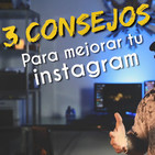 3 consejos para mejorar tu instagram