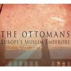 Los Otomanos: emperadores musulmanes de Europa 1/3 - Docufilia