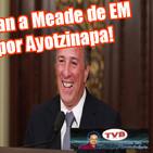 """#OpiniónEnSerio. Lamentable: ¡Deslindan a Meade por EM y liberan a """"El Gil"""" por Ayotzinapa!"""