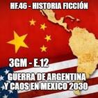 HF.46 - 3GM-E12 – Guerra en Argentina y caos en México