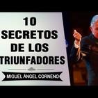 MIGUEL ÁNGEL CORNEJO - 10 Secretos de los Triunfadores
