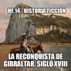 HF.14 - La Reconquista de Gibraltar. Siglo XVIII