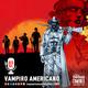 Ep 62: Vampiro Americano