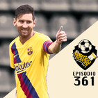 Ep 361: Messi necesita un descanso