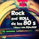 R3TRO : Rock and Roll de los 80's