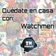 ZNP #Quedateencasa - Watchmen, de Zack Snyder