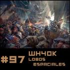 #97 Especial Relatos Oficiales WH40K - LOBOS ESPACIALES