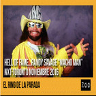 El Ring de La Parada: Randy Savage aka Macho Man y Nxt TakeOver Toronto 2016