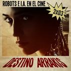 [DA] Destino Arrakis 3x03 Robots e Inteligencia Artificial en el cine