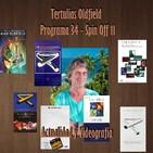 Tertulias Oldfield - Programa 34 - Spin Off 11 - Actualidad y Videografía