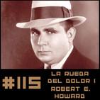 #115 La Rueda del Dolor, spin off de Relatos Salvajes Vida de Robert E. Howard