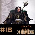 #18 Xenos Wh40k Capitulo 3