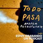 TODO PASA con Andreu Buenafuente (1x01): Estoy grabando un podcast