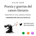 Poesía y guerras del canon literario - Conversación con Luis Castellví