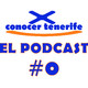 Episodio Piloto | El Podcast de Conocer Tenerife