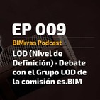 009 LOD (Nivel de Definición) · Debate con el Grupo LOD de la comisión es.BIM