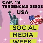 CAPÍTULO 19 | Tendencias en Social Media desde USA | Vete a la M