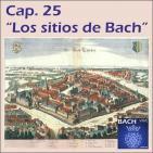 25 Los sitios de Bach