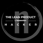 1. The Lean Product Hacker. Emprendiendo Lean con Joan Boluda