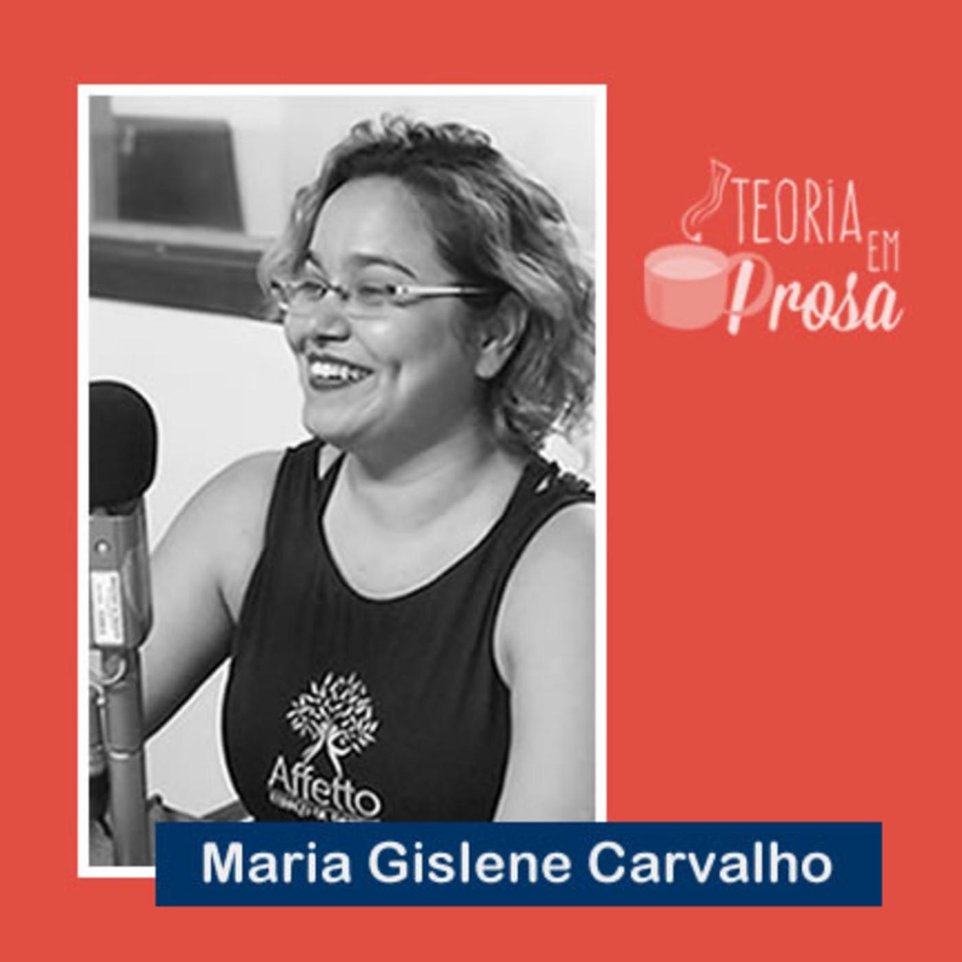 #06 Teoria em Prosa - Maria Gislene Carvalho