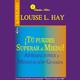 Tú puedes superar el miedo-Louise L. Hay