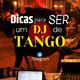 Ser un dj de tango