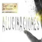 Cuadernos de Bitácora 26: Las Alucinaciones y los Fenómenos Paranormales