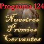 Programa 124. Nuestros Premios Cervantes