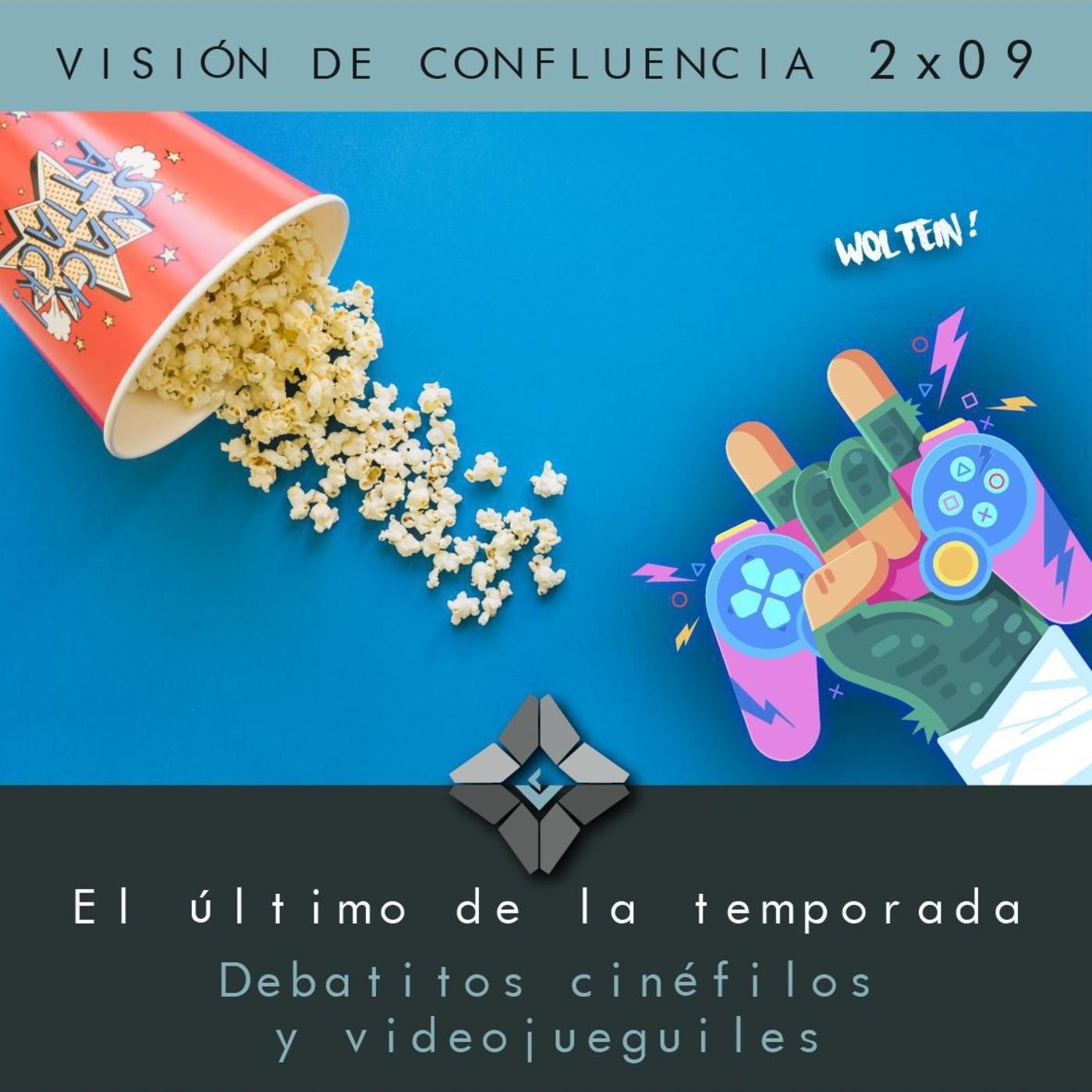 2X09 Final de temporada (Debates cinefilos y videojueguiles)