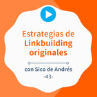 Estrategias de linkbuilding originales y para todos, con Sico de Andrés