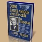 CÓMO GANAR AMIGOS E INFLUIR SOBRE LAS PERSONAS - Dale Carnegie