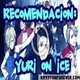 3x13 - Recomendación de Anime: Yuri on Ice