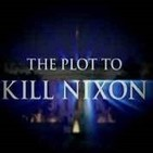 La conspiracion para matar a Nixon