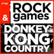 Rock and Games - Donkey Kong Country