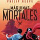 Maquinas mortales 04 - Philip Reeve