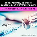 EP 16. Vacunas, aclarando conceptos con @lovenursingmery
