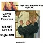 Cants de la Reforma: Ausias Marc i Luter, segles XV i XVI - 1