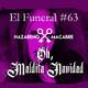 Oh, Maldita Navidad. El Funeral de Las Violetas 19/12/2017