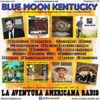 193- Blue Moon Kentucky (6 Octubre 2019)