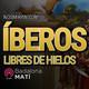 ÍBEROS, LIBRES DE HIELOS | Más allá de la historia (Badalona Matí)