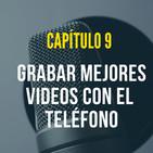 Capítulo 9: Grabar Mejores Videos con el Teléfono.