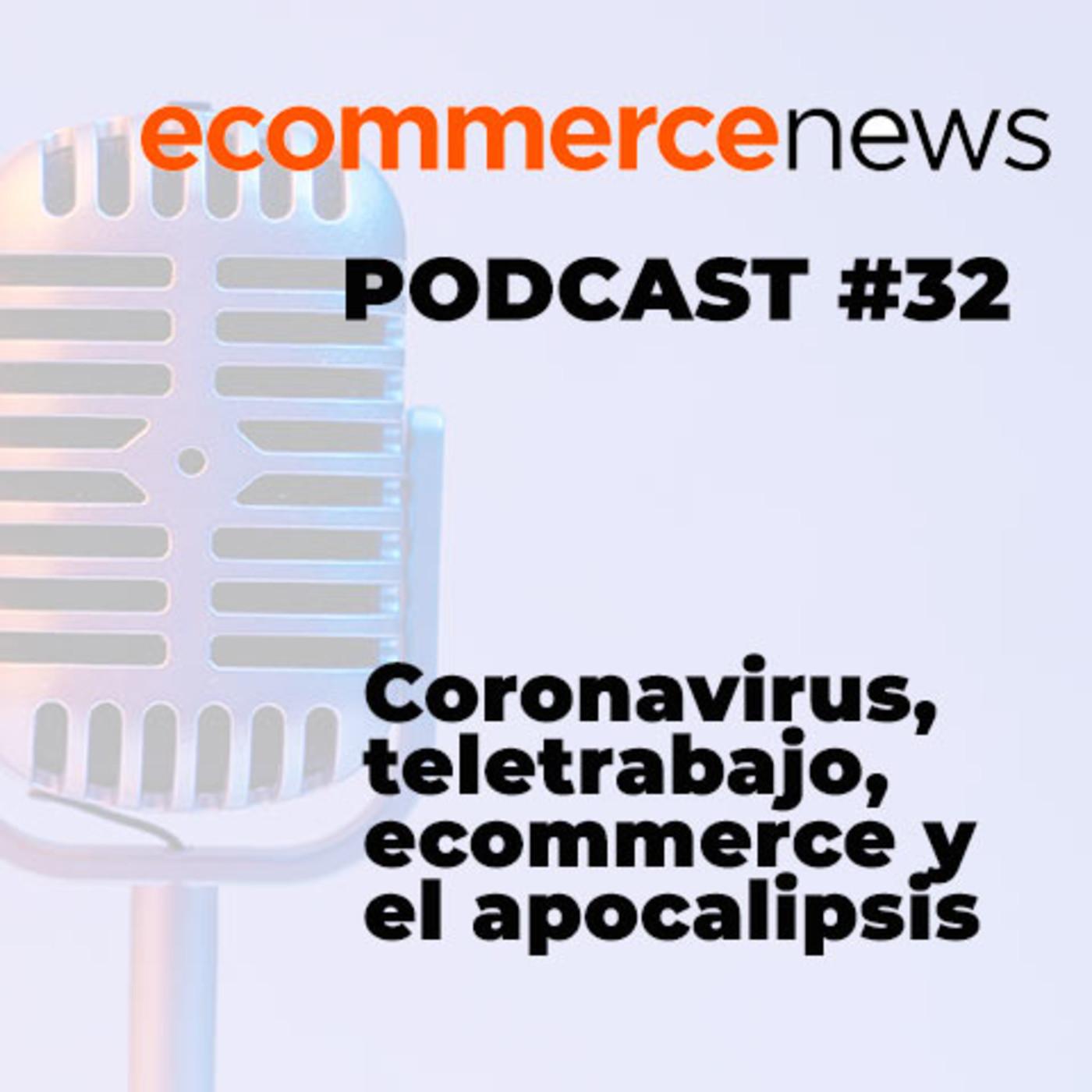 Ecommerce News Radio #32.Coronavirus, teletrabajo, ecommerce y el apocalipsis