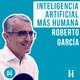 IA+H con Roberto Garcia
