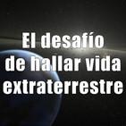Astrobitácora - 1x38 - El desafío de hallar vida extraterrestre
