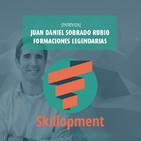 006 - [Entrevista] Juan Daniel Sobrado y las formaciones legendarias