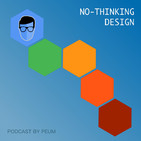 No-thinking design - Ep11 - Ha pasado un año... ¿Y ahora, qué?